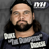 "Duke ""The Dumpster"" Droese!"