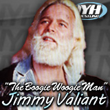 """The Boogie Woogie Man"" Jimmy Valiant"